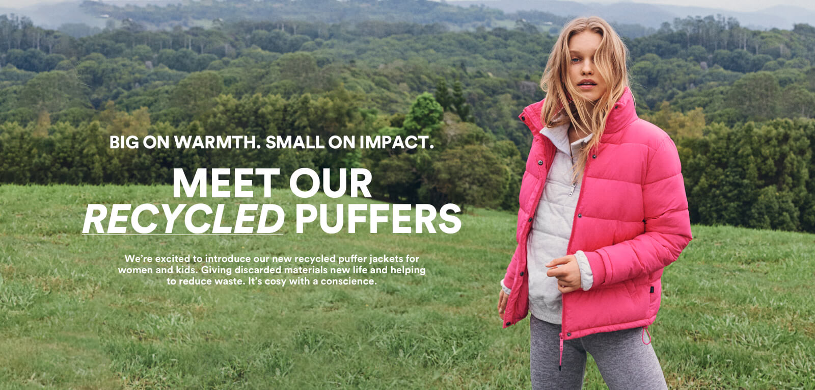 Meet our Recycled Puffers.