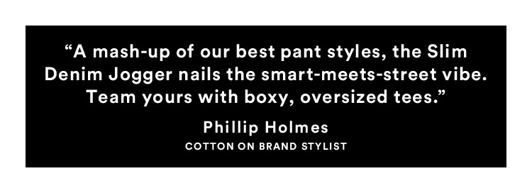 Phillip Holmes | Cotton On Brand Stylist