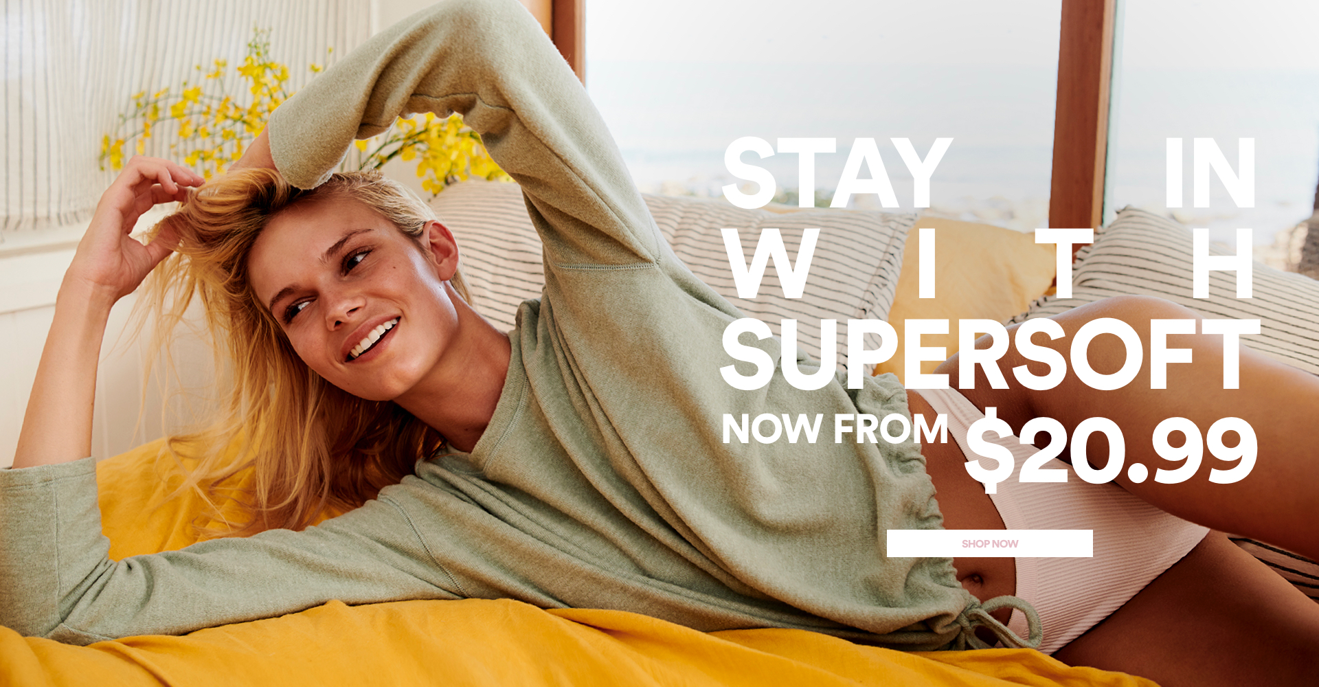 Stay in with Supersoft. Click To Shop
