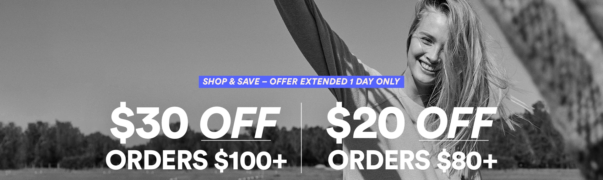Shop & Save. Offer Extended 1 Day Only. Click to Shop.
