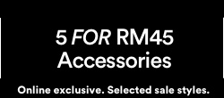 Accessories 5 FOR RM45.