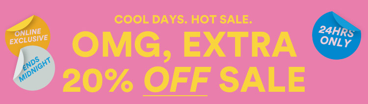 Extra 20% Off Sale. 24 Hours Only. Shop Now.