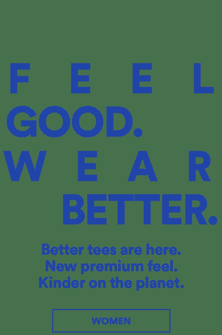 Women's Basics. New Premium Feel. Click to Shop.