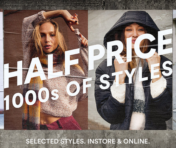 Half Price Sale, thousands of Styles.