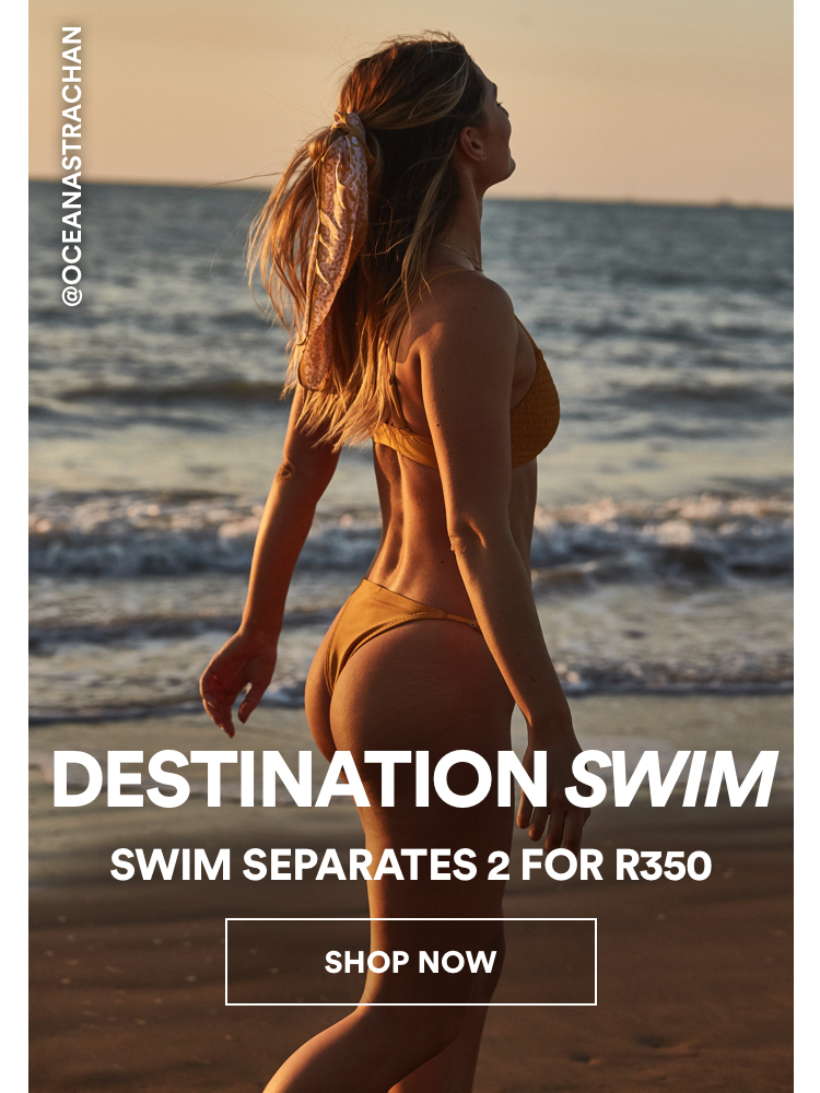 Swim seperates 2 for R350. Click to Shop