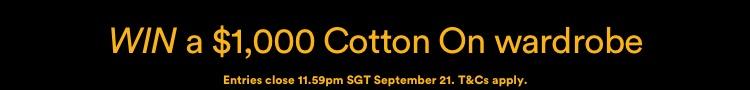 Win a $1000 Cotton On Wardrobe. Click to Enter.