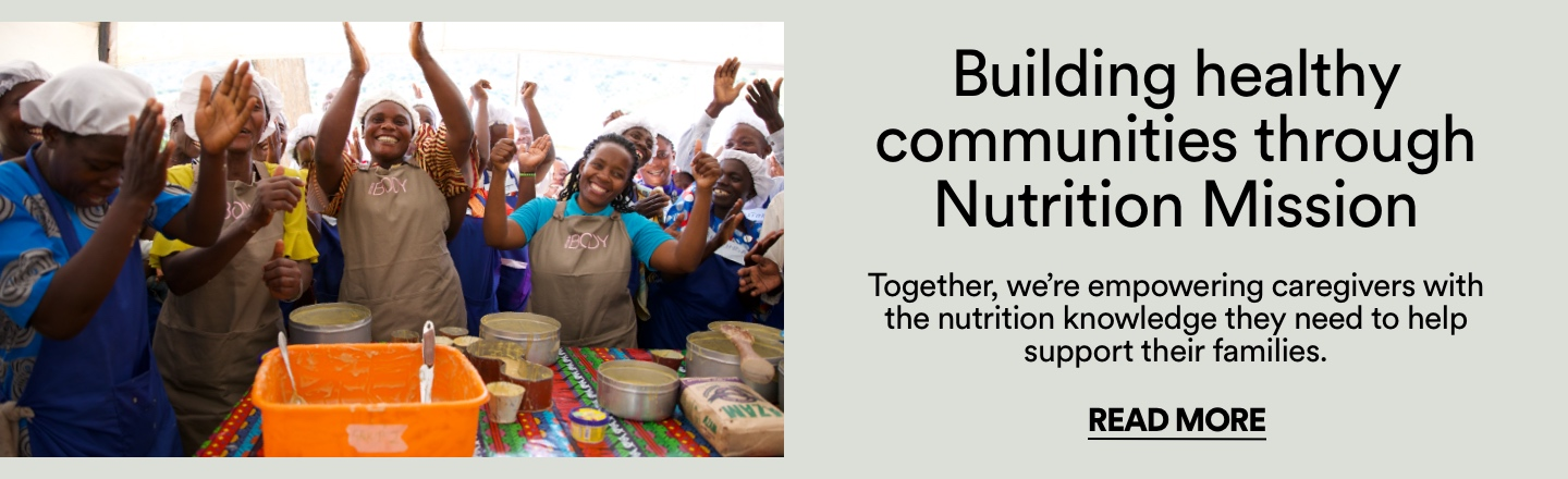 Building healthy communities through Nutrition Mission | Together, we're empowering caregivers with the nutrition knowledge they need to help support their families. Click to Read More.