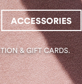 Click to Shop Accessories.