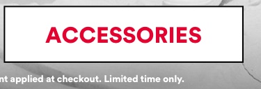 Sale Accessories 50-70% Off. Click to shop.