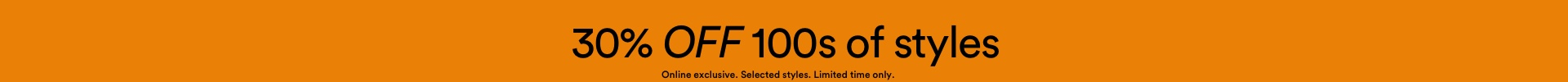 30% Off 100s of styles. Click to shop.