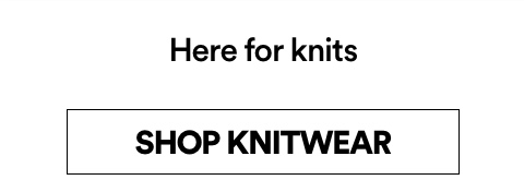 Knitwear. Click to shop.
