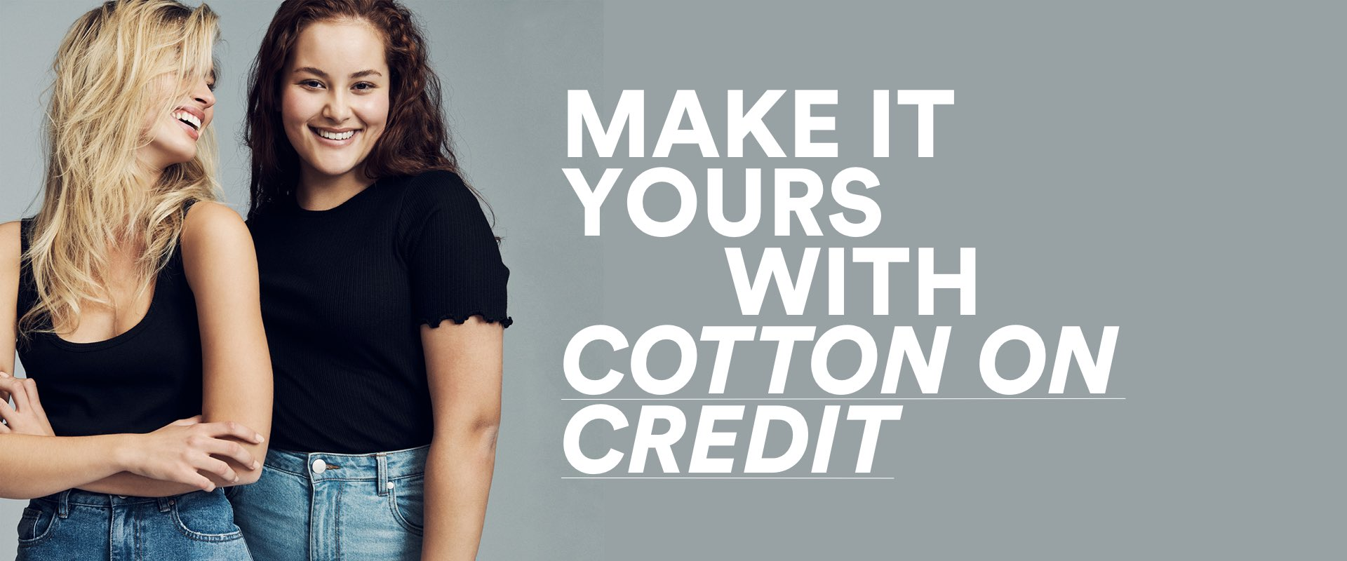 Make it yours with Cotton On Credit.
