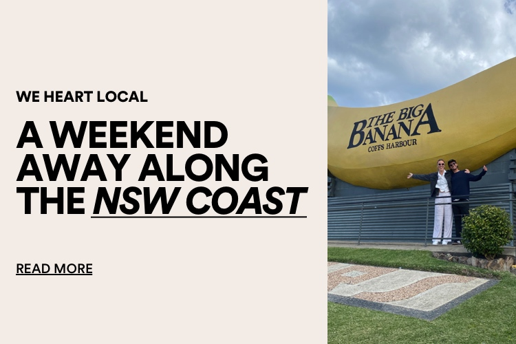 We heart local. NSW Weekend Roadtrip. Read More