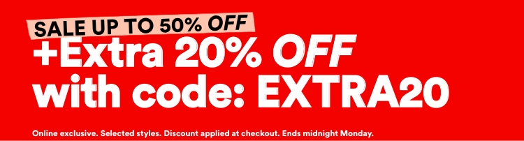 Sale up to 50% off +20% off with code: EXTRA20. T&Cs Apply.