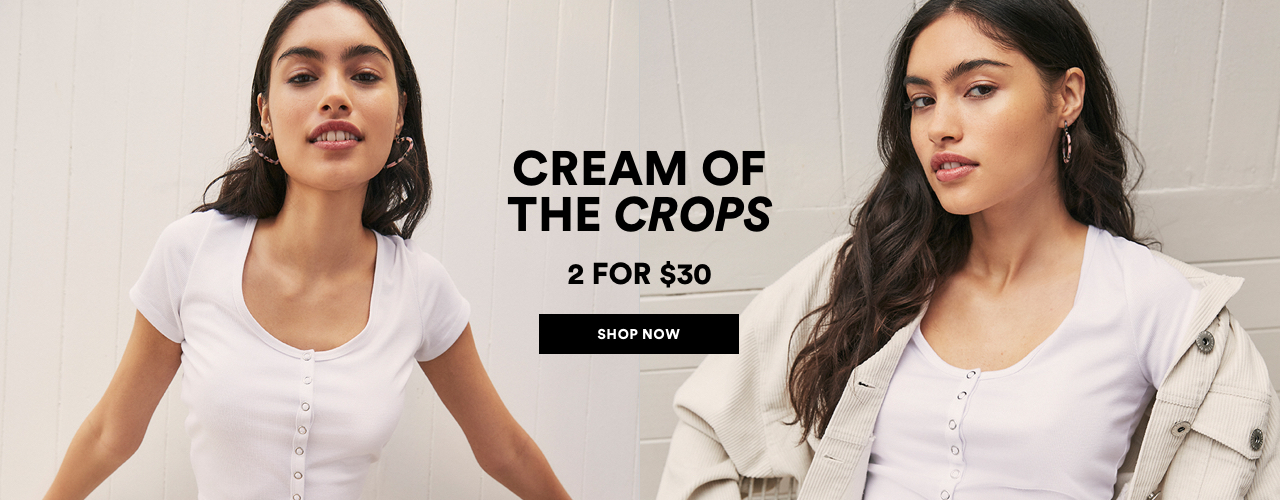 Crops 2 for $30. Shop Now.