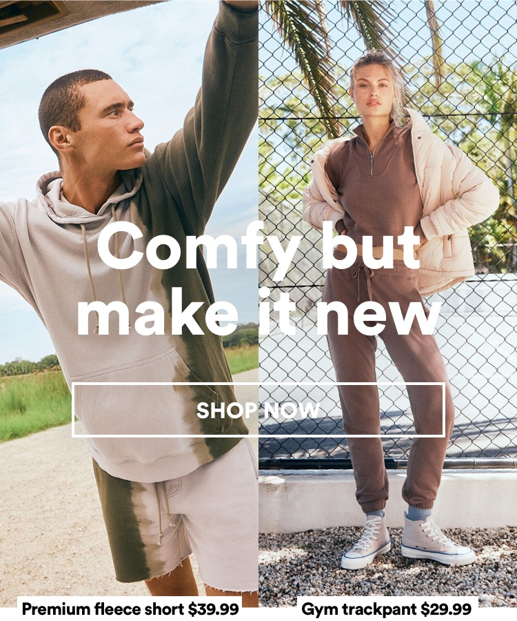 Comfy But Make It New. Shop Now