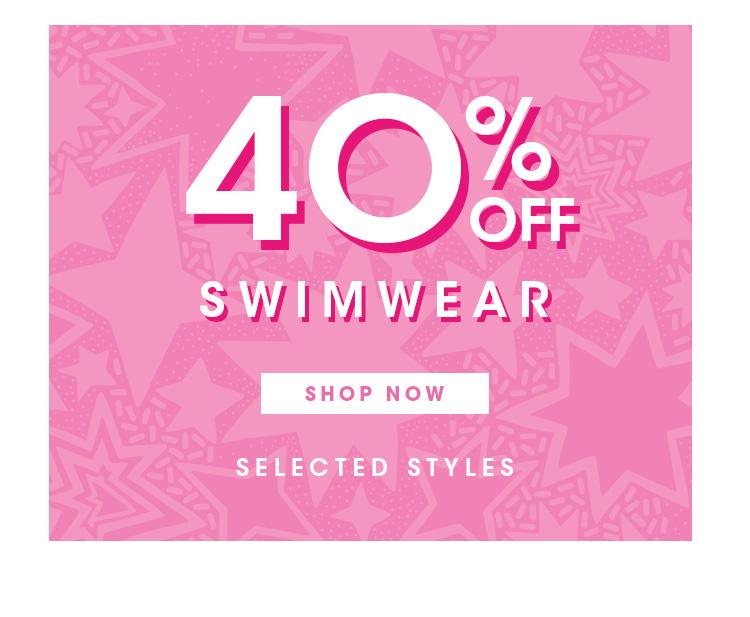 40% Off Swimwear | Shop Now