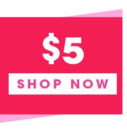 $5 Shop Now