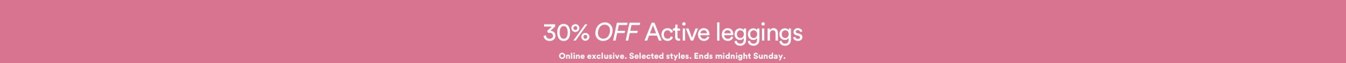 30% Off Active Leggings. Click to Shop.