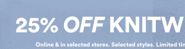 25% Off Knitwear. Click to Shop.