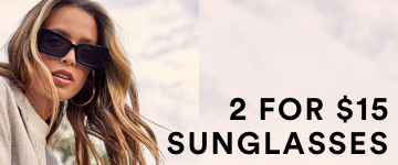 2 for $15 Sunglasses. Click to shop.