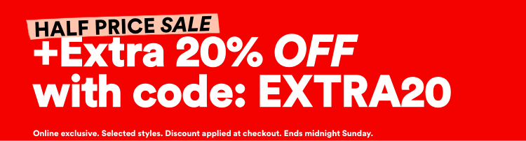 Half Price Sale: Extra 20% off with code: EXTRA20