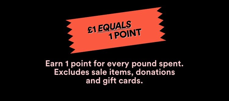 $1 Equals 1 Point. Earn one point for every pound spent.