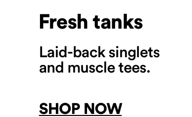 Fresh Tanks. Click to shop