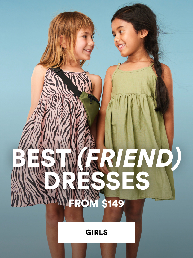 Girls. Best (Friend) Dresses. From $149. Click to shop