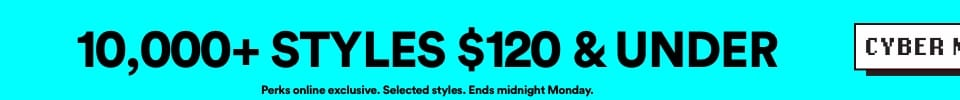 10,000 Styles $120 & Under. Click to Shop.