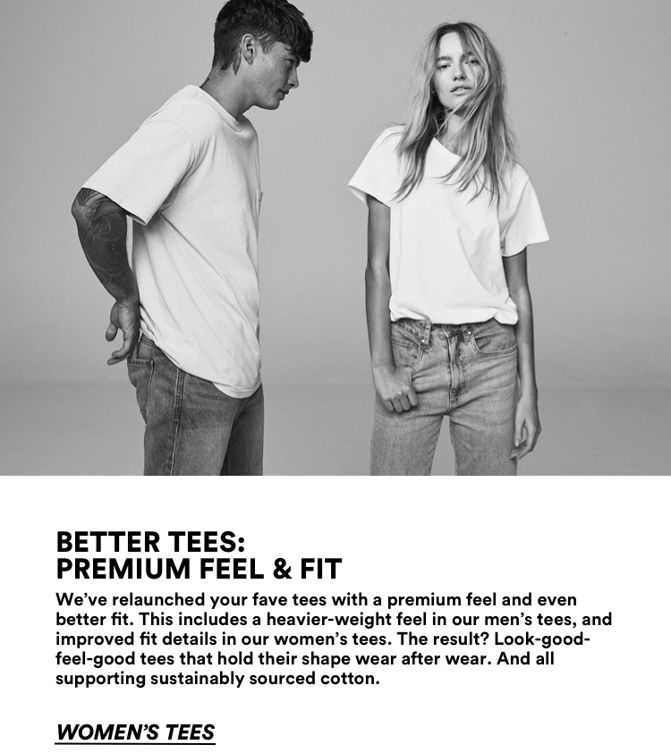 Better Tees. Premium feel and fit. Click to shop.