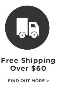 Free Shipping over $60. Find out more.
