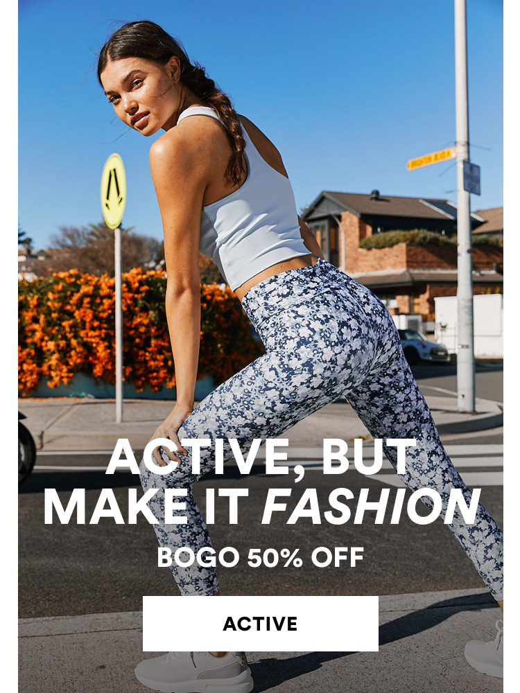 Active, But Make it Fashion. BOGO 50% OFF Active. Click to Shop.