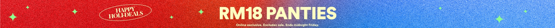 RM18 Panties. Online exclusive. Excludes sale. Ends midnight Friday. | Click to Shop.