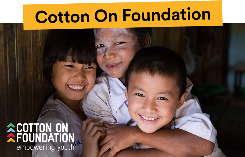 b3d0f025c623 Each Cotton On Foundation item is truly life-changing because 100% of  proceeds contribute to empowering youth through quality education.