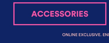 30% Off Sitewide. Online Exclusive, 48 Hours Only. Click to Shop Accessories.