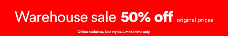 Warehouse Sale 50% Off. Click to shop.