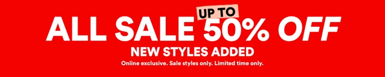 All sale up to 50% off. New styles added. Click to shop.