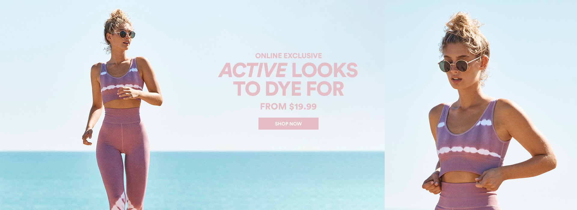 Online Exclusive. Active Looks To Dye For. From $19.99. Click to Shop.