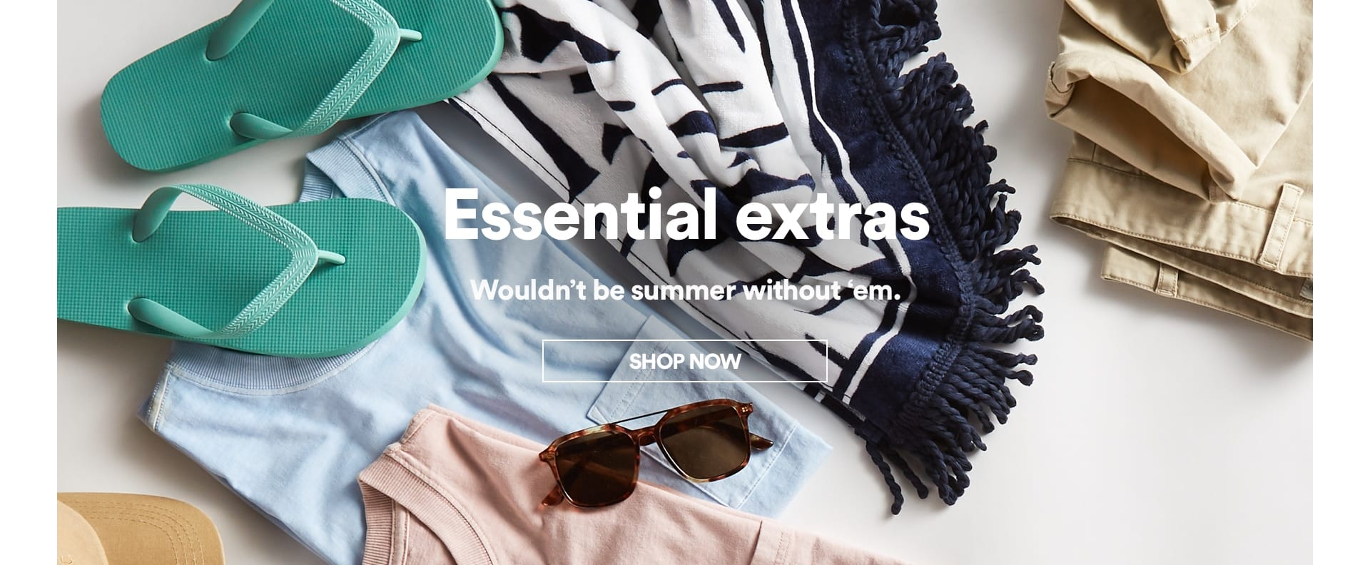 Essential extras | Wouldn't be summer without 'em. Click to Shop Now.