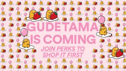 Gudetama is Coming. Join Perks to Shop it First.