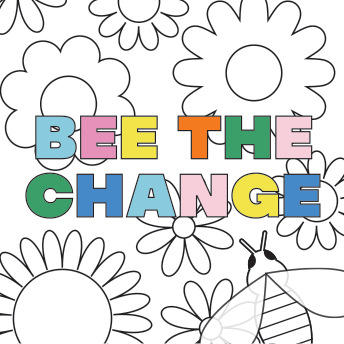 Bee The Change Colouring Sheet