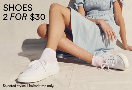 Shoes 2 for $30. Click to shop.