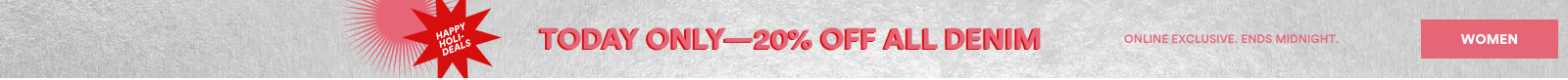 20% Off Denim. Today Only. Shop Womens.