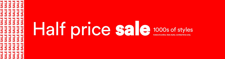 Half Price Sale | 1000s of Styles