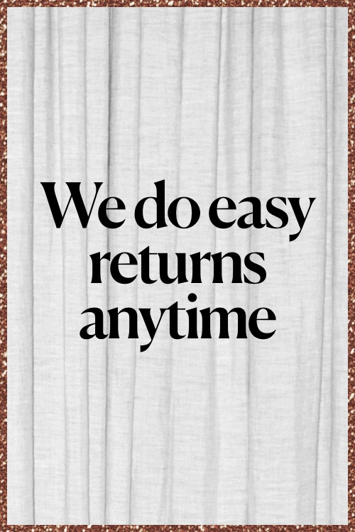Easy Returns Any Time