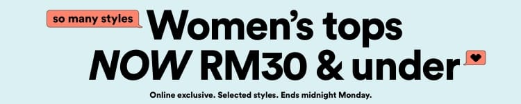 Women's Tops Now RM30 & Under. Click to Shop.