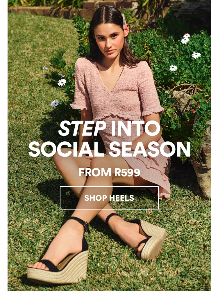 Step into social season. Shop Heels from R599.