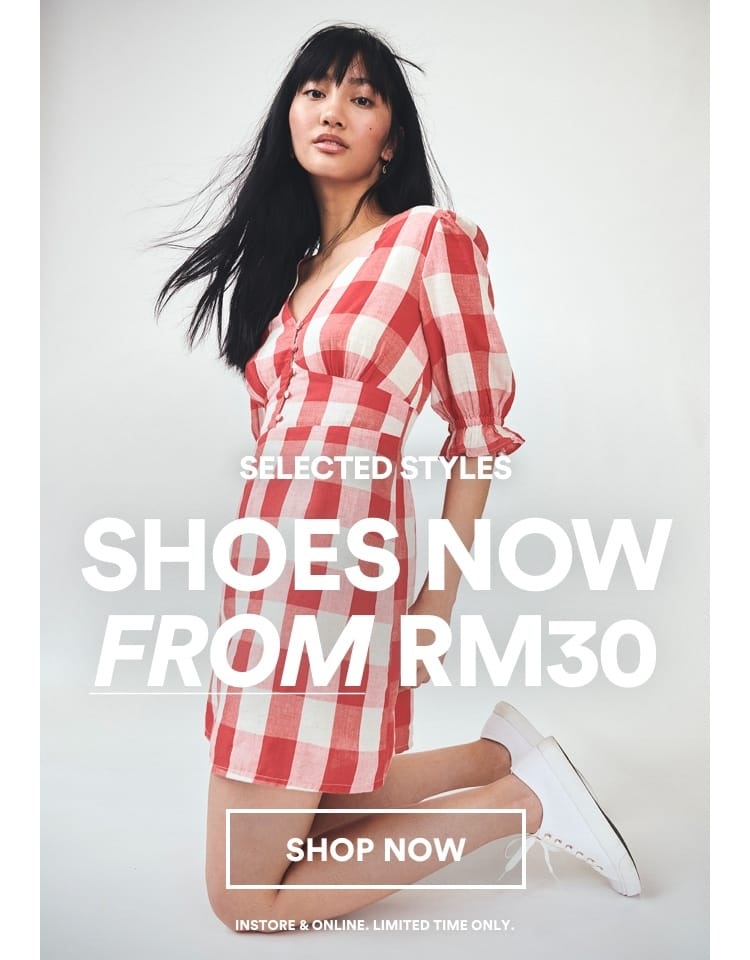 Shoes Now From RM30. Click to shop.