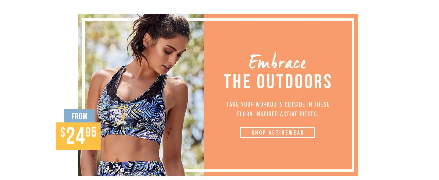 Embrace The Outdoors | Shop Active From $24.95